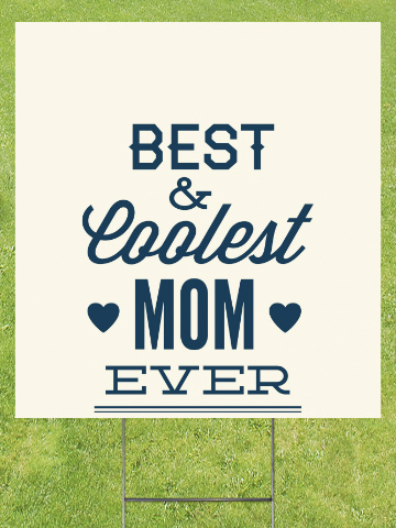 Coolest Mom Ever Lawn Sign 18x24